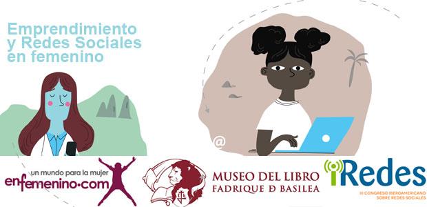 Emprendimiento y Redes Sociales en femenino, evento de iRedes en el Museo del Libro