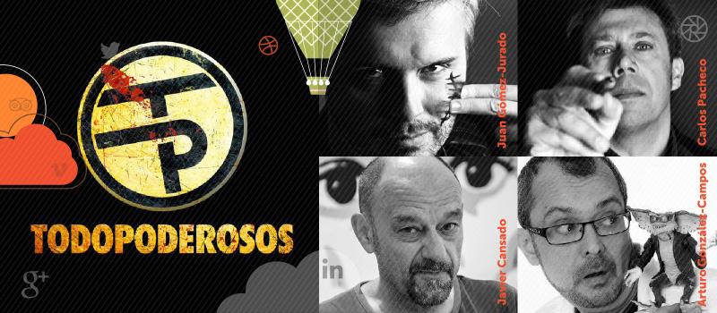 El podcast de Todopoderosos, en directo en iRedes con Juan Gómez-Jurado, Arturo González-Campos, Javier Cansado y Carlos Pacheco
